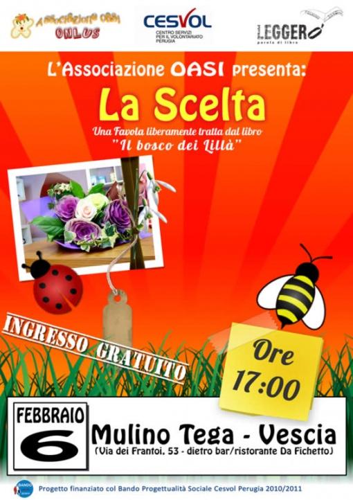 Locandina Favolta La Scelta - 6 Febbraio 2011